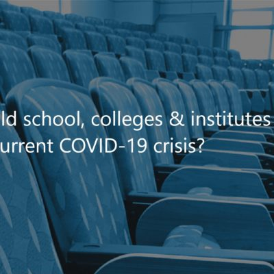 What should schools, colleges & institutes do in the current COVID-19 crisis?